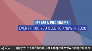 M7 MBA Programs: Everything You Need to Know in 2020