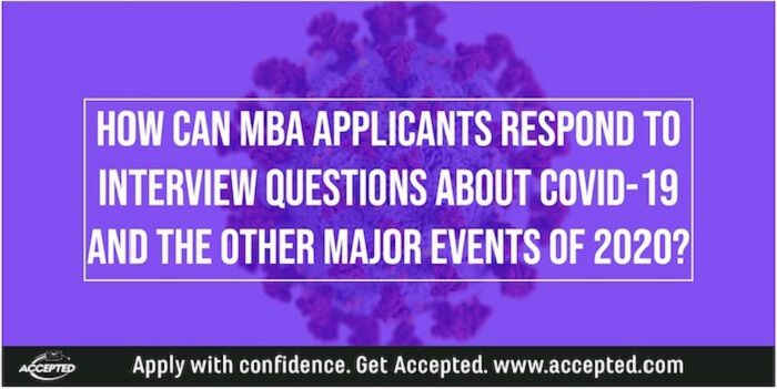 How to Answer MBA Application and Interview Questions about COVID-19 and Other Major Events of 2020